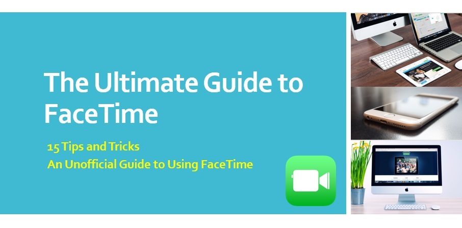 The Ultimate Guide to FaceTime