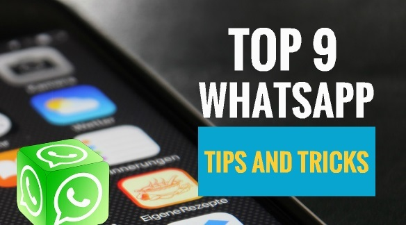 Top 9 WhatsApp Tips and Tricks